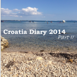 Croatia Diary 2014 – Part II