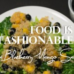 Food is Fashionable – Quinoa Salad